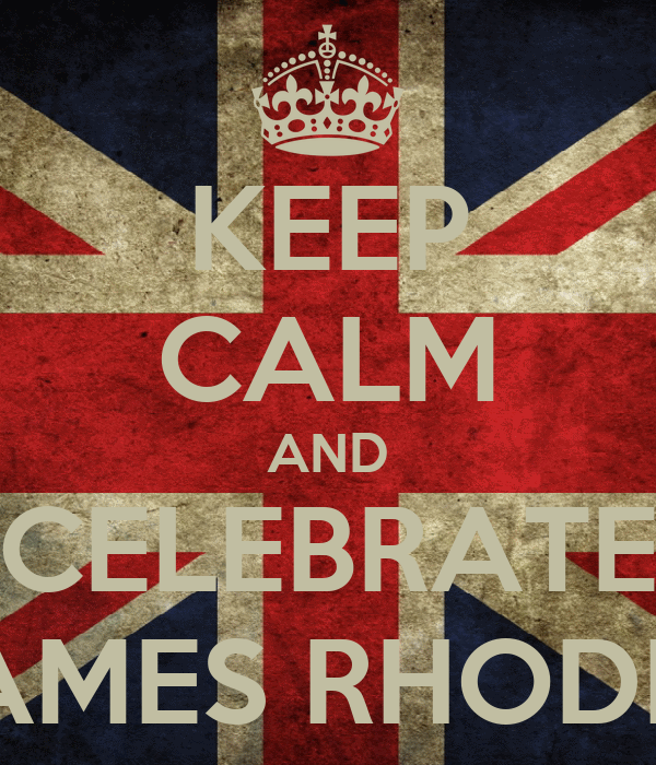 KEEP CALM AND CELEBRATE JAMES RHODES
