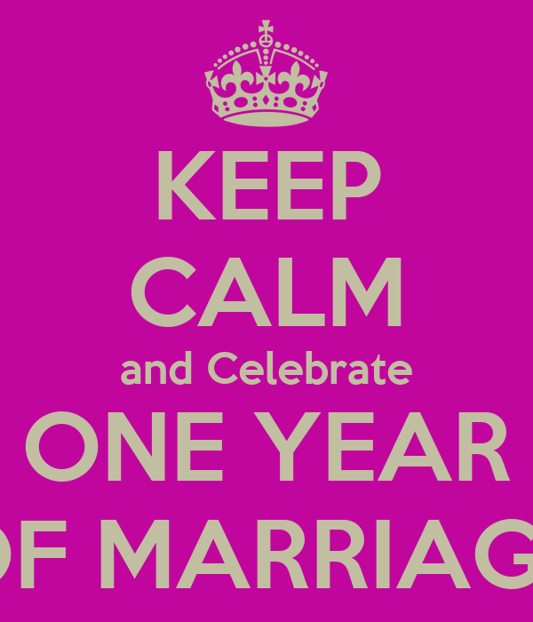 KEEP CALM and Celebrate ONE YEAR OF MARRIAGE