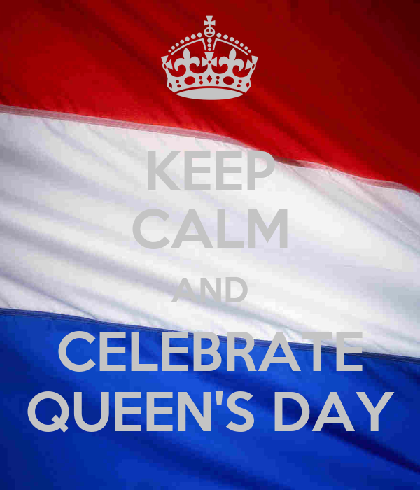KEEP CALM AND CELEBRATE QUEEN'S DAY