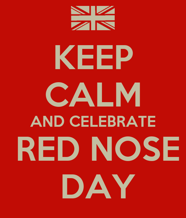KEEP CALM AND CELEBRATE  RED NOSE  DAY
