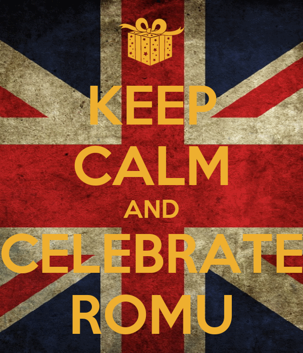 KEEP CALM AND CELEBRATE ROMU
