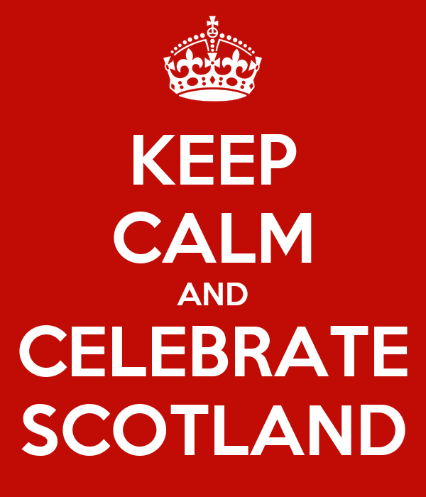 KEEP CALM AND CELEBRATE SCOTLAND