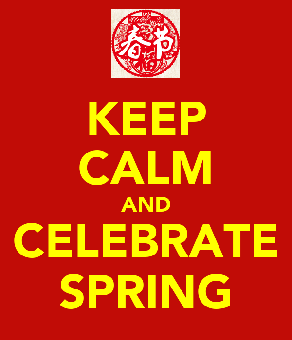 KEEP CALM AND CELEBRATE SPRING