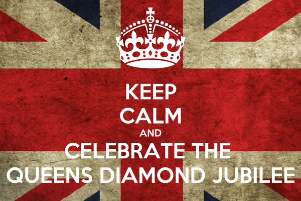 KEEP CALM AND CELEBRATE THE  QUEENS DIAMOND JUBILEE