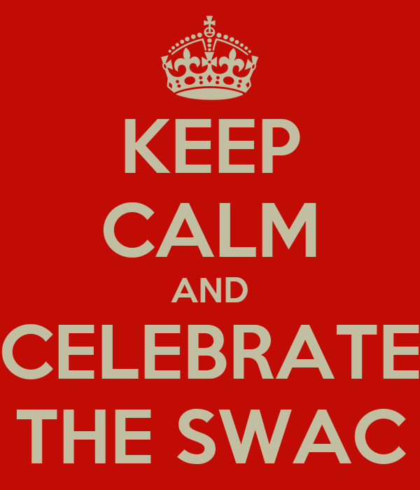 KEEP CALM AND CELEBRATE THE SWAC