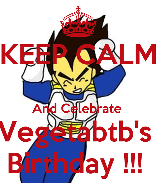 KEEP CALM  And Celebrate  Vegetabtb's  Birthday !!!