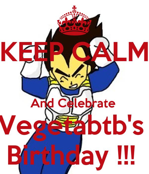 KEEP CALM  And Celebrate  Vegetabtb's  Birthday !!!