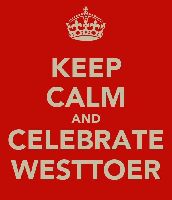 KEEP CALM AND CELEBRATE WESTTOER