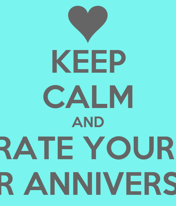 KEEP CALM AND CELEBRATE YOUR THREE YEAR ANNIVERSARY
