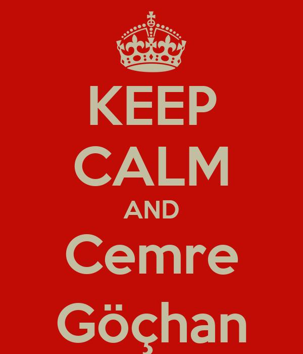 KEEP CALM AND Cemre Göçhan