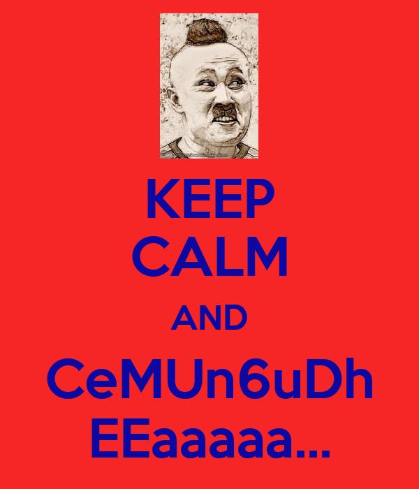 KEEP CALM AND CeMUn6uDh EEaaaaa...