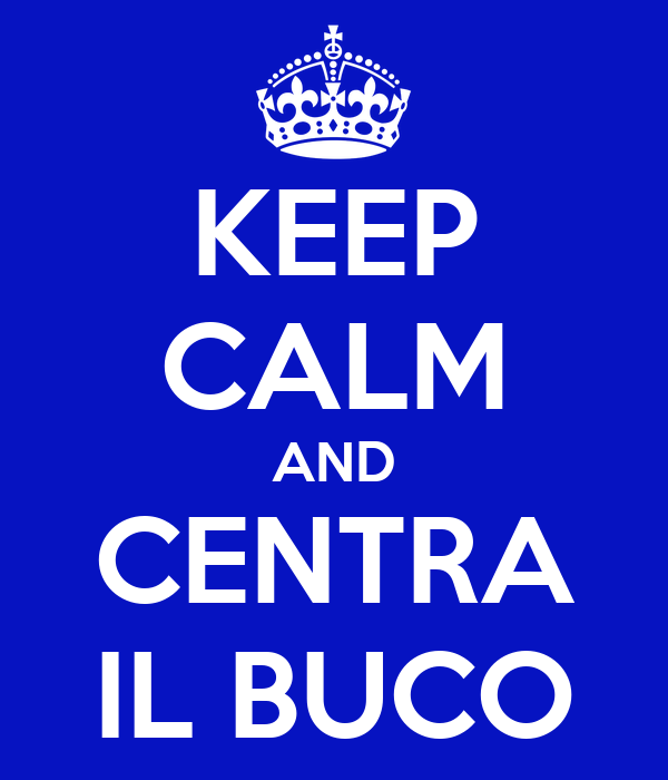 KEEP CALM AND CENTRA IL BUCO