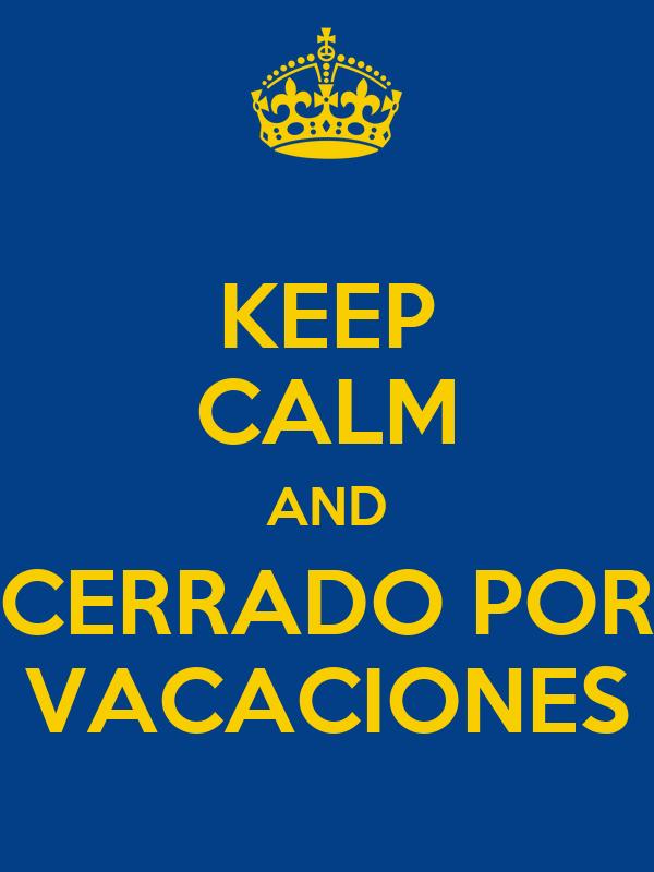 Keep calm and cerrado por vacaciones poster oscar keep calm o matic keep calm and cerrado por vacaciones thecheapjerseys Images