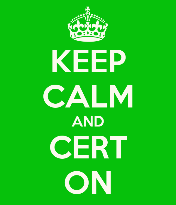 KEEP CALM AND CERT ON