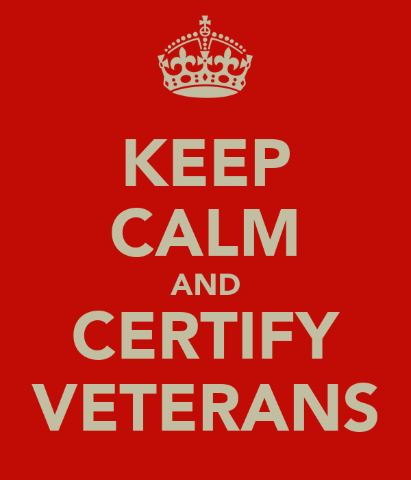 KEEP CALM AND CERTIFY VETERANS