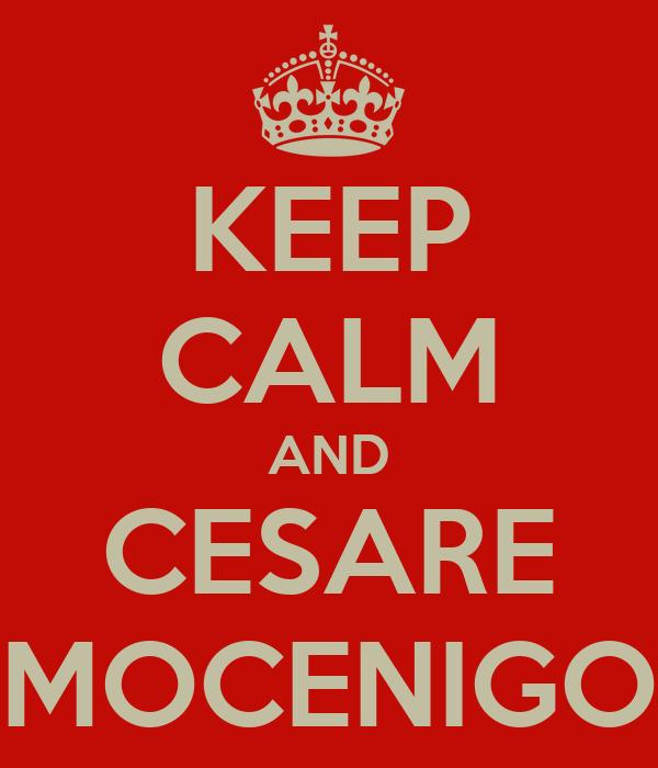 KEEP CALM AND CESARE MOCENIGO