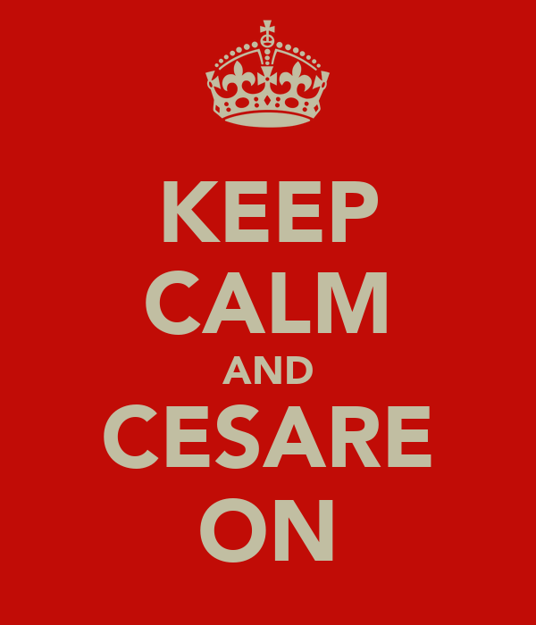 KEEP CALM AND CESARE ON