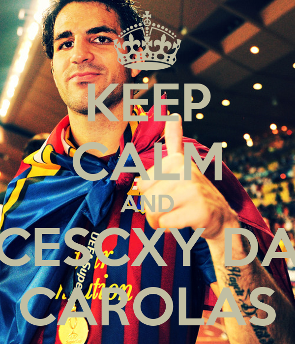 KEEP CALM AND CESCXY DA CAROLAS