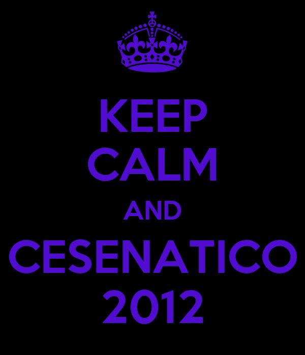 KEEP CALM AND CESENATICO 2012