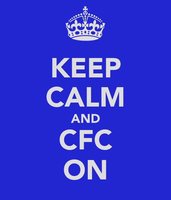 KEEP CALM AND CFC ON