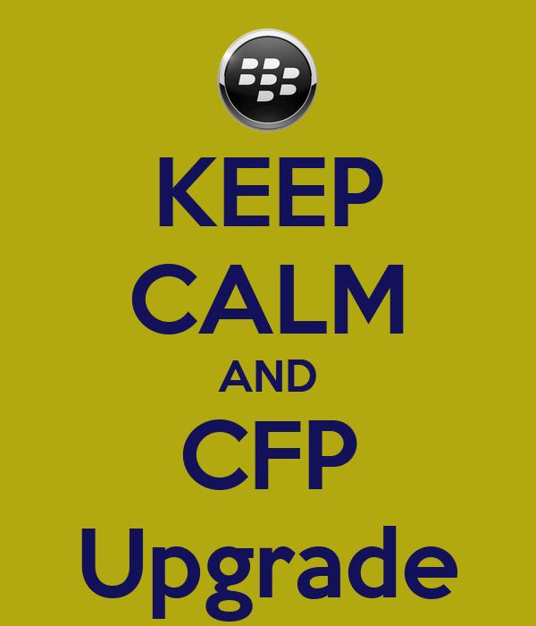 KEEP CALM AND CFP Upgrade