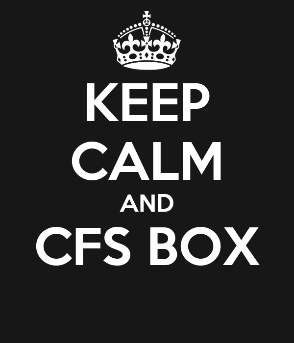 KEEP CALM AND CFS BOX
