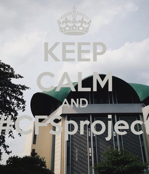 KEEP CALM AND #CFSproject
