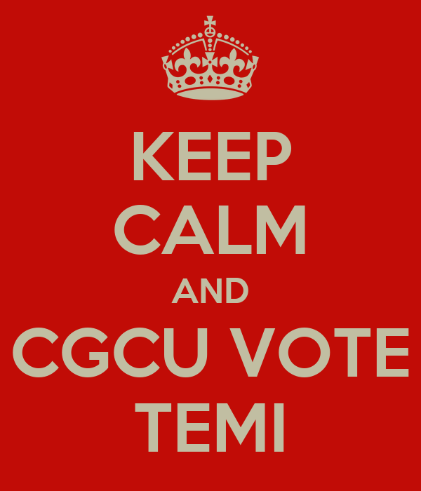 KEEP CALM AND CGCU VOTE TEMI