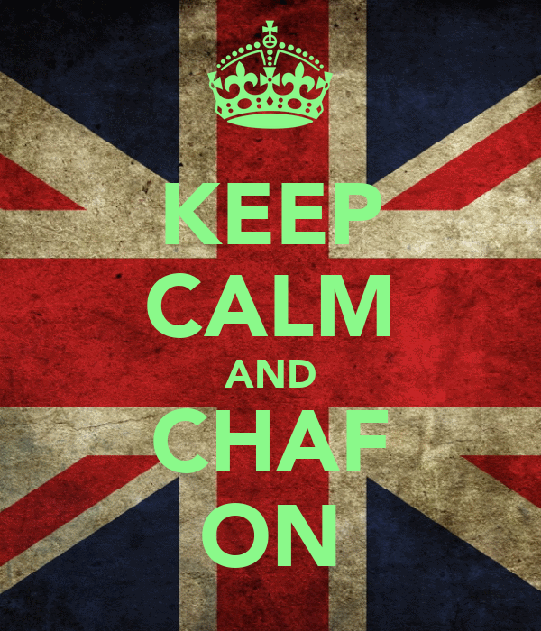 KEEP CALM AND CHAF ON