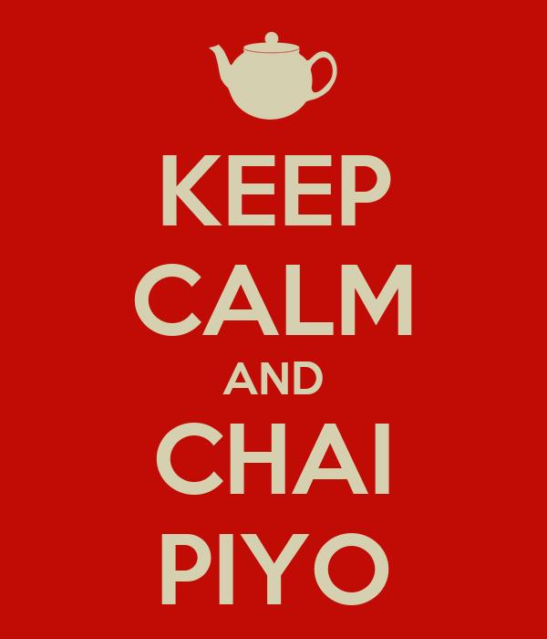 KEEP CALM AND CHAI PIYO