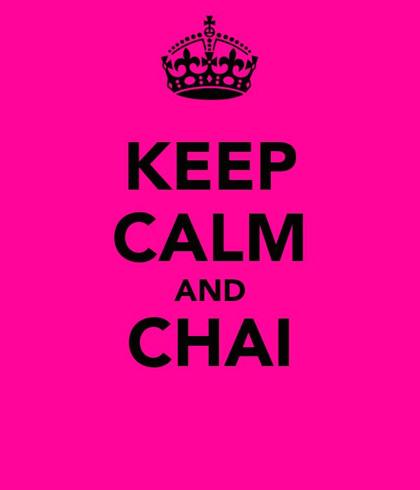 KEEP CALM AND CHAI