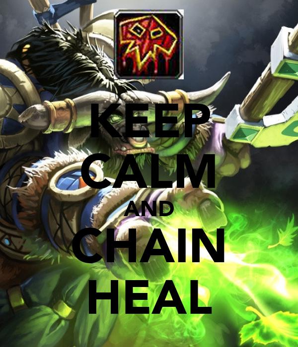 KEEP CALM AND CHAIN HEAL