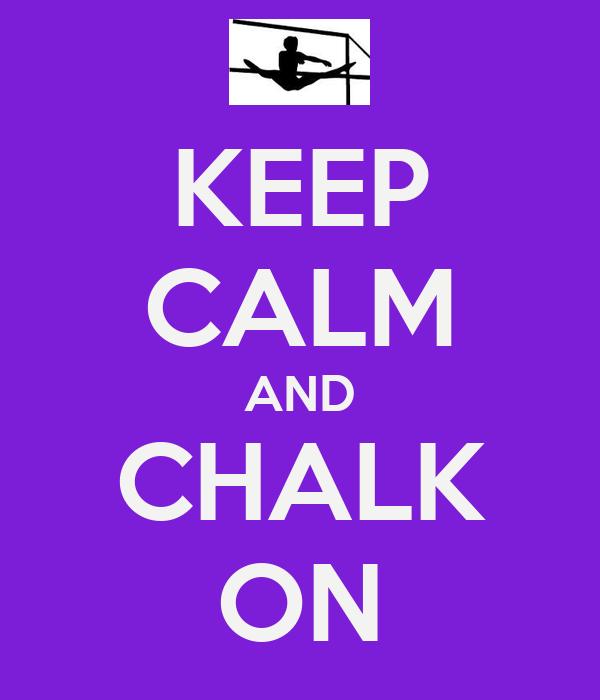 KEEP CALM AND CHALK ON
