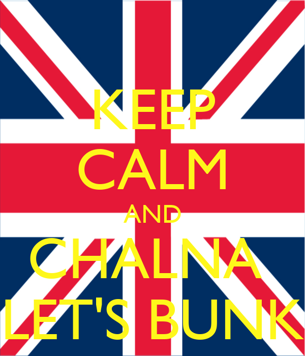 KEEP CALM AND CHALNA  LET'S BUNK