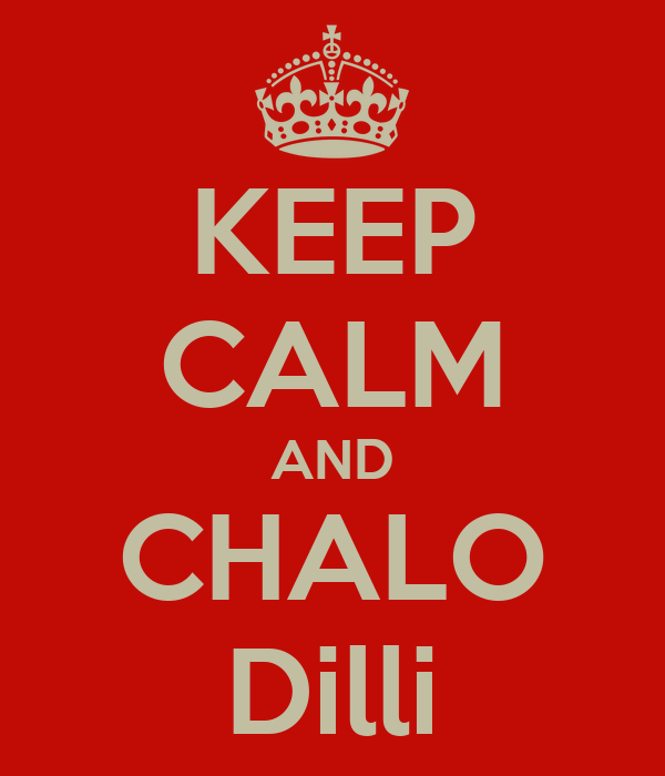 KEEP CALM AND CHALO Dilli