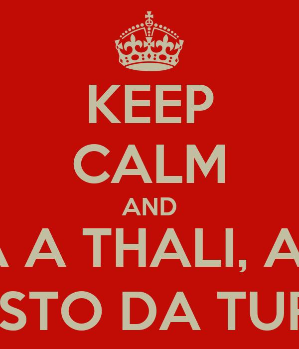 KEEP CALM AND CHAMA A THALI, A LÚ E O E O RESTO DA TURMA!!!!!