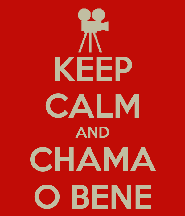 KEEP CALM AND CHAMA O BENE
