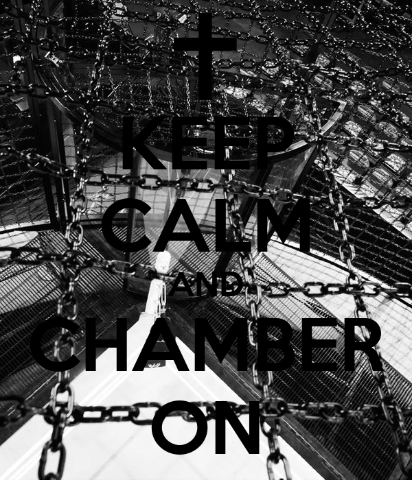 KEEP CALM AND CHAMBER ON