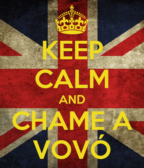 KEEP CALM AND CHAME A VOVÓ