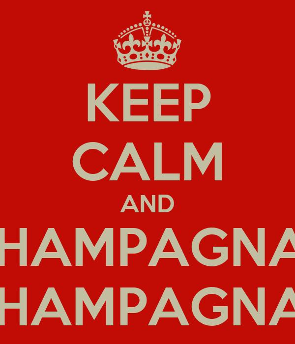 KEEP CALM AND CHAMPAGNAT CHAMPAGNAT