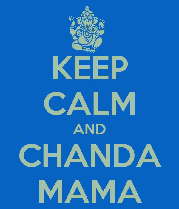 KEEP CALM AND CHANDA MAMA