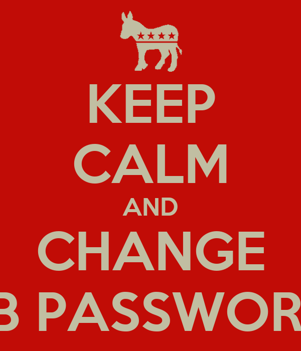 KEEP CALM AND CHANGE FB PASSWORD
