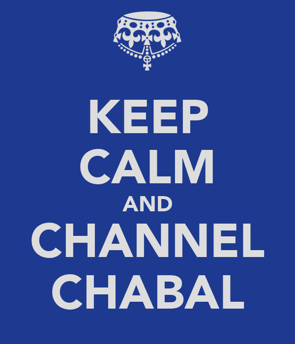 KEEP CALM AND CHANNEL CHABAL
