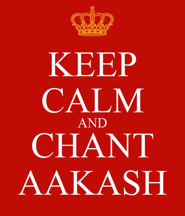 KEEP CALM AND CHANT AAKASH