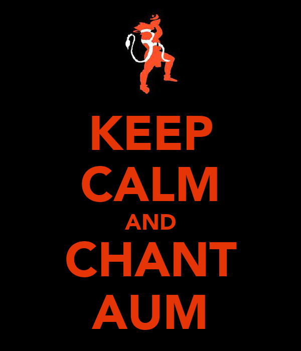 KEEP CALM AND CHANT AUM