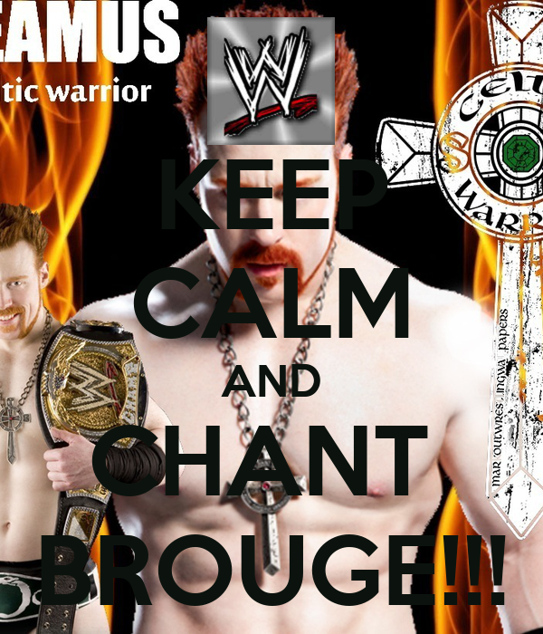 KEEP CALM AND CHANT  BROUGE!!!