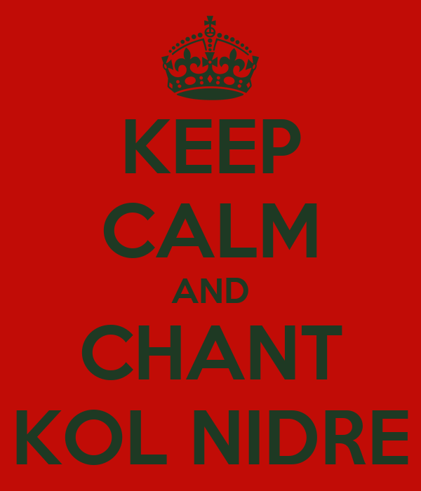 KEEP CALM AND CHANT KOL NIDRE