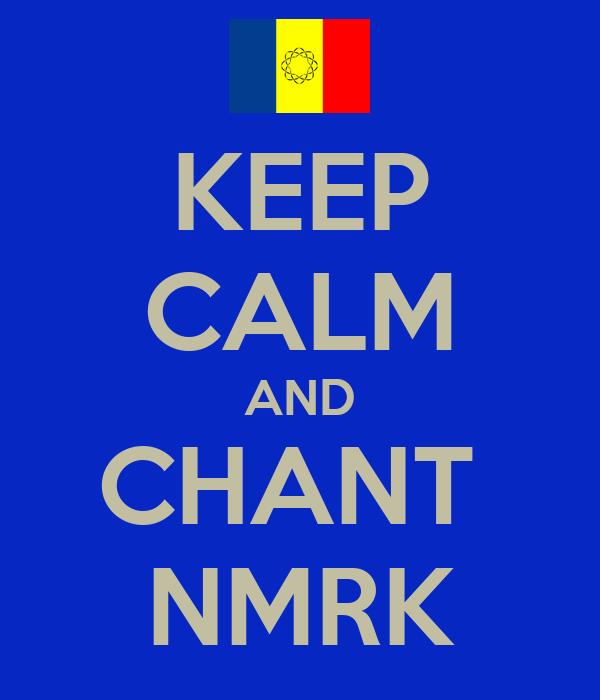 KEEP CALM AND CHANT  NMRK
