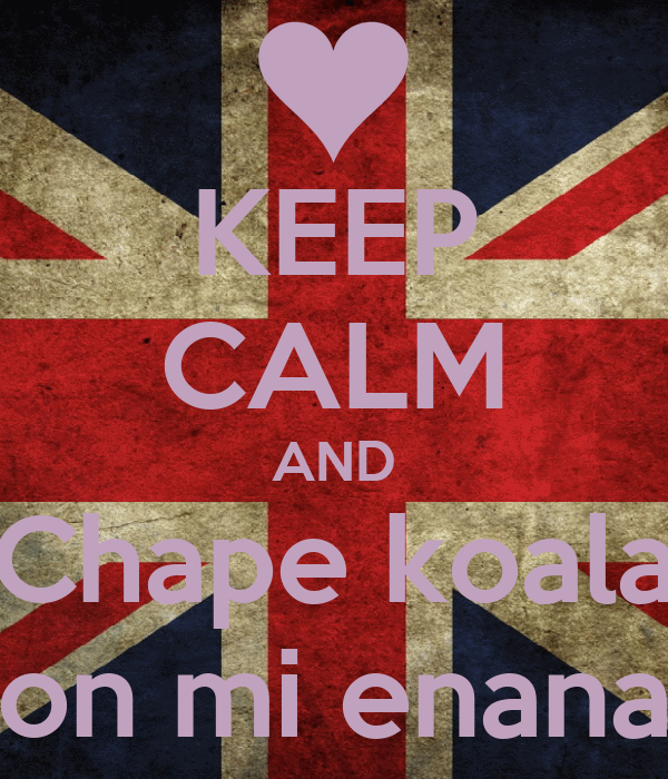 KEEP CALM AND Chape koala con mi enanaa