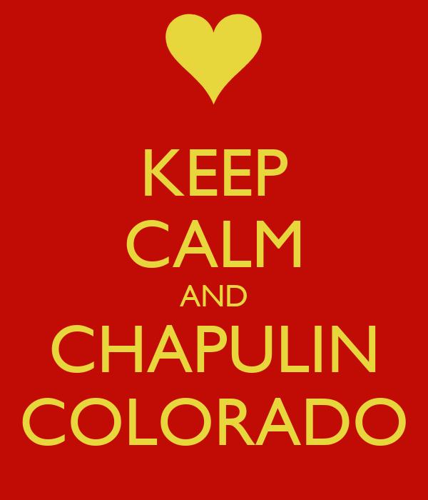 KEEP CALM AND CHAPULIN COLORADO